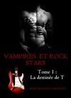 Vampires et Rock Stars, tome 1 : La destinée de T
