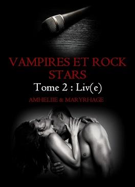 Couverture du livre : Vampires et Rock Stars, tome 2 : Liv(e)