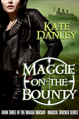 Couverture du livre : Maggie MacKay, Magical Tracker, Tome 3 : Maggie on the Bounty