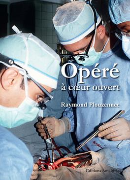 Couverture du livre : Opéré à cœur ouvert