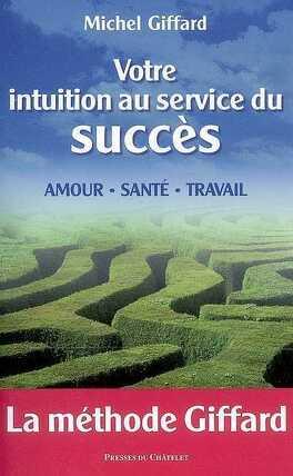 Couverture du livre : Votre intuition au service du succès