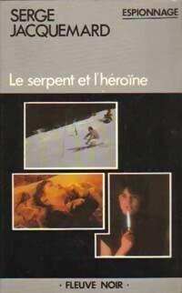 Couverture du livre : Le serpent et l'héroïne