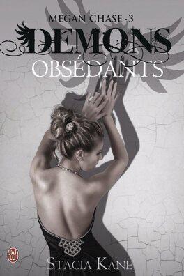 Couverture du livre : Megan Chase, Tome 3 : Démons obsédants