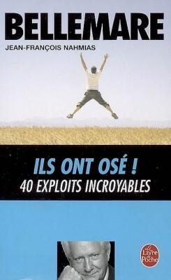 Couverture du livre : Ils ont osé : 40 exploits incroyables
