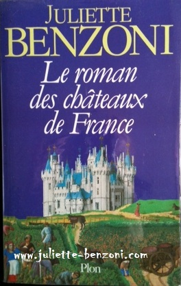 Couverture du livre : Le roman des Châteaux de France, tome 1/3