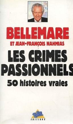 Couverture du livre : Les Crimes passionnels : 50 histoires vraies