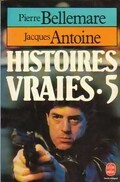 Histoires vraies, tome 5