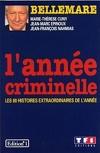 L'Année criminelle : les 80 histoires extraordinaires de l'année