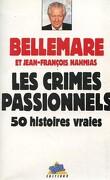Les Crimes passionnels : 50 histoires vraies