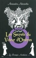 Les étranges aventures, tome 1 : Les secrets du voleur d'ombres