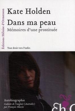 Couverture du livre : Dans Ma Peau - Mémoires D'une Prostituée