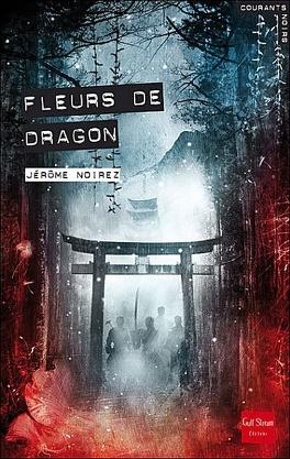 Couverture du livre : Fleurs de dragon
