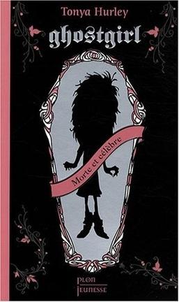 Couverture du livre : Ghostgirl, Tome 1 : Morte et célèbre