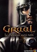 Graal, Tome 1 : Le Chevalier sans nom