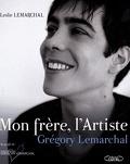 Mon Frère, L'artiste - Grégory Lemarchal