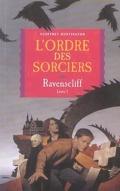 Ravenscliff, Tome 1 : L'ordre des sorciers
