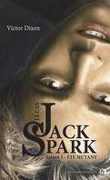 Le Cas Jack Spark, Tome 1 : Été mutant
