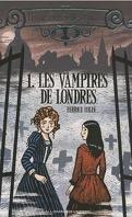 Les Étranges Soeurs Wilcox, Tome 1 : Les Vampires de Londres