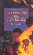 Ravenscliff, Tome 2 : La sorcière des ténèbres