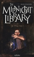 The Midnight Library, Tome 7 : Je t'ai vu...