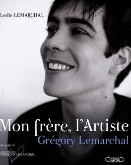 Couverture du livre : Mon Frère, L'artiste - Grégory Lemarchal