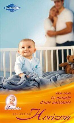 Couverture du livre : Le miracle d'une naissance