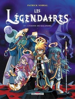 Couverture du livre : Les Légendaires, Tome 17 : L'Exode de Kalandre
