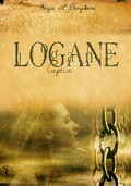 Logane, tome 4 : Captive
