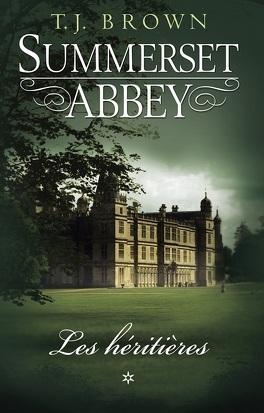 Couverture du livre : Summerset Abbey, Tome 1 : Les Héritières
