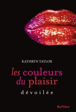 Couverture du livre : Les Couleurs du plaisir, Tome 2 : Dévoilée