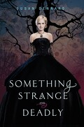Something Strange and Deadly, Tome 1