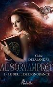 Alsorvampred, Tome 1 : Le Deuil de l'ignorance