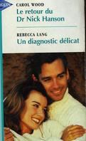 Le retour du Dr Nick Hanson - Un diagnostic délicat