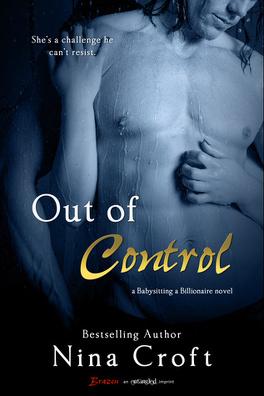 Couverture du livre : Babysitting a Billionaire, Tome 2 : Out of Control