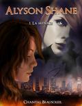 Alyson Shane, Tome 1 : La Menace