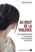 Au bout de la violence : Les quartiers Nord ont tué les trois hommes de ma vie