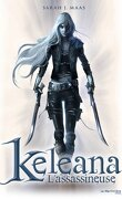 Keleana, Tome 1,2 : The Assassin and the Captain