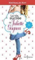 La Vie Sucrée de Juliette Gagnon, Tome 1 : Skinny Jeans et Crème Glacée à la Gomme Balloune