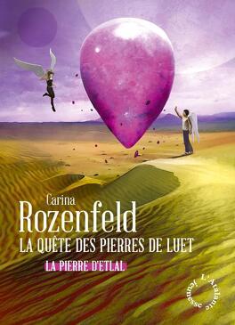 Couverture du livre : La Quête des pierres de Luet, Tome 1 : La Pierre d'Etlal