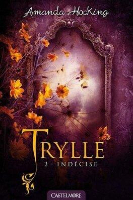 Couverture du livre : Trilogie des Trylles, Tome 2 : Indécise