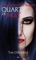 Kiera Hudson et les Vampires, Série 1, Tome 1 : Quart de Nuit