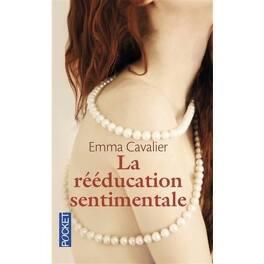 Couverture du livre : La Rééducation Sentimentale, Tome 1 : La Rééducation Sentimentale