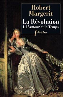 Couverture du livre : La Révolution, tome 1 : l'Amour et le Temps