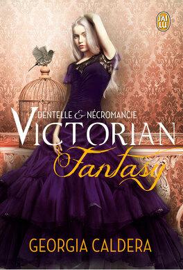 Couverture du livre : Victorian Fantasy, Tome 1 : Dentelle et nécromancie