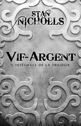 Couverture du livre : Vif-Argent L'intégrale de la trilogie