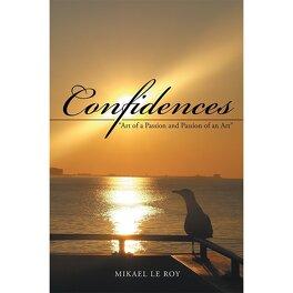 """Couverture du livre : Confidences: """"Art of a Passion and Passion of an Art"""""""