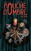 Bouche d'Ombre, Tome 1 : Lou 1985