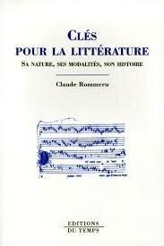 Couverture du livre : Clés pour la littérature : sa nature, ses modalités, son histoire