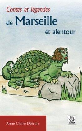 Couverture du livre : Contes et légendes de Marseille et alentour