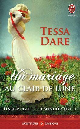 Couverture du livre : Les Demoiselles de Spindle Cove, Tome 3 : Un mariage au clair de lune